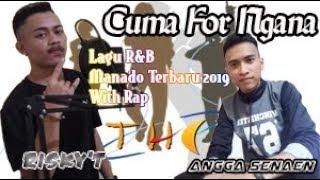 Lagu Manado Terbaru 2019 - Cuma For Ngana | Angga ft Risky