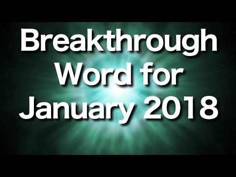 Breakthrough Prophetic Word for January 2018