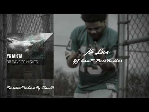 YG Mista  No Love Ft  Fredo Ruthless Prod  ShawnP