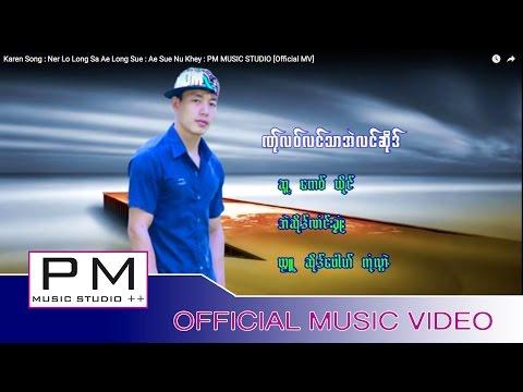 ဏု္လဝ္လင္သာအဲလင္ဆုိဒ္ - အဲဆုိဒ္ဏံင္းခုံဳး : Ner Lo Long Sa Ae Long Sue : PM [Official MV]