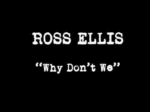 Why Don't We (demo) - Ross Ellis