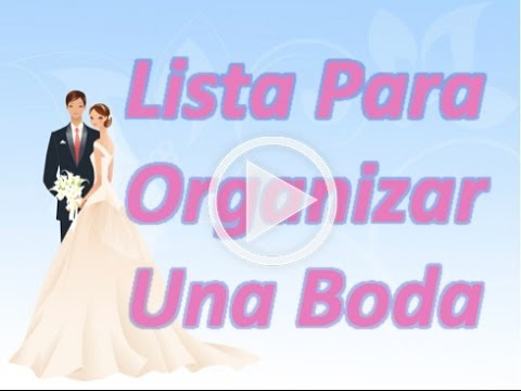 Lista para organizar una boda youtube - Organizar mi boda ...