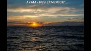 Azam - Pes etme (2017)