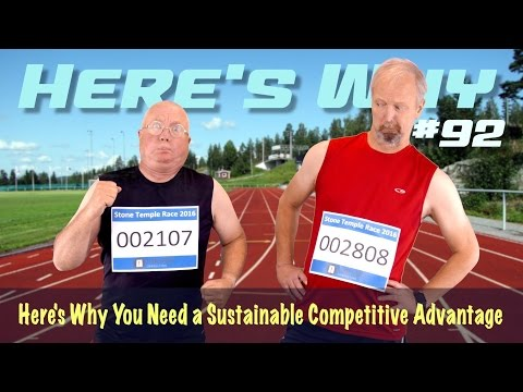 Here's Why You Need a Sustainable Competitive Advantage