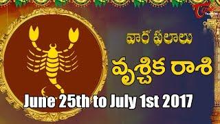 Rasi Phalalu   Vrishchika Rasi   June 25th to July 1st 2017   Weekly Horoscope 2017   #Predictions