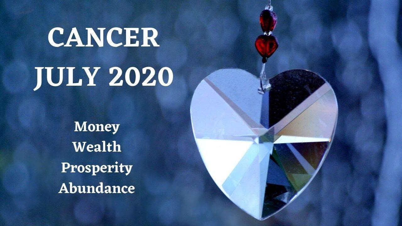 Cancer - Money, Wealth, Prosperity, Abundance   JULY 2020