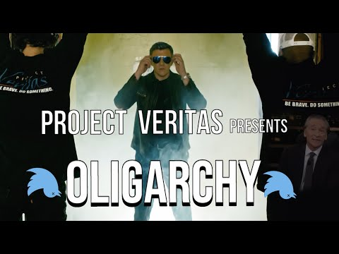Project Veritas - OLIGARCHY (Official Video)