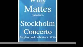 Willy Mattes (= Charles Wildman) :  Stockholm Concerto, for piano and orchestra (c. 1950)
