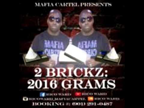 Rico Ward - Mafia Cartel Presents 2 Brickz: 2016 Grams