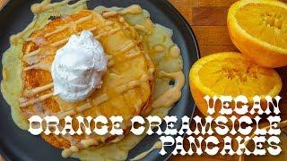 Vegan Orange Creamsicle Pancakes + Orange Glaze + Maple Cashew Cream Sauce