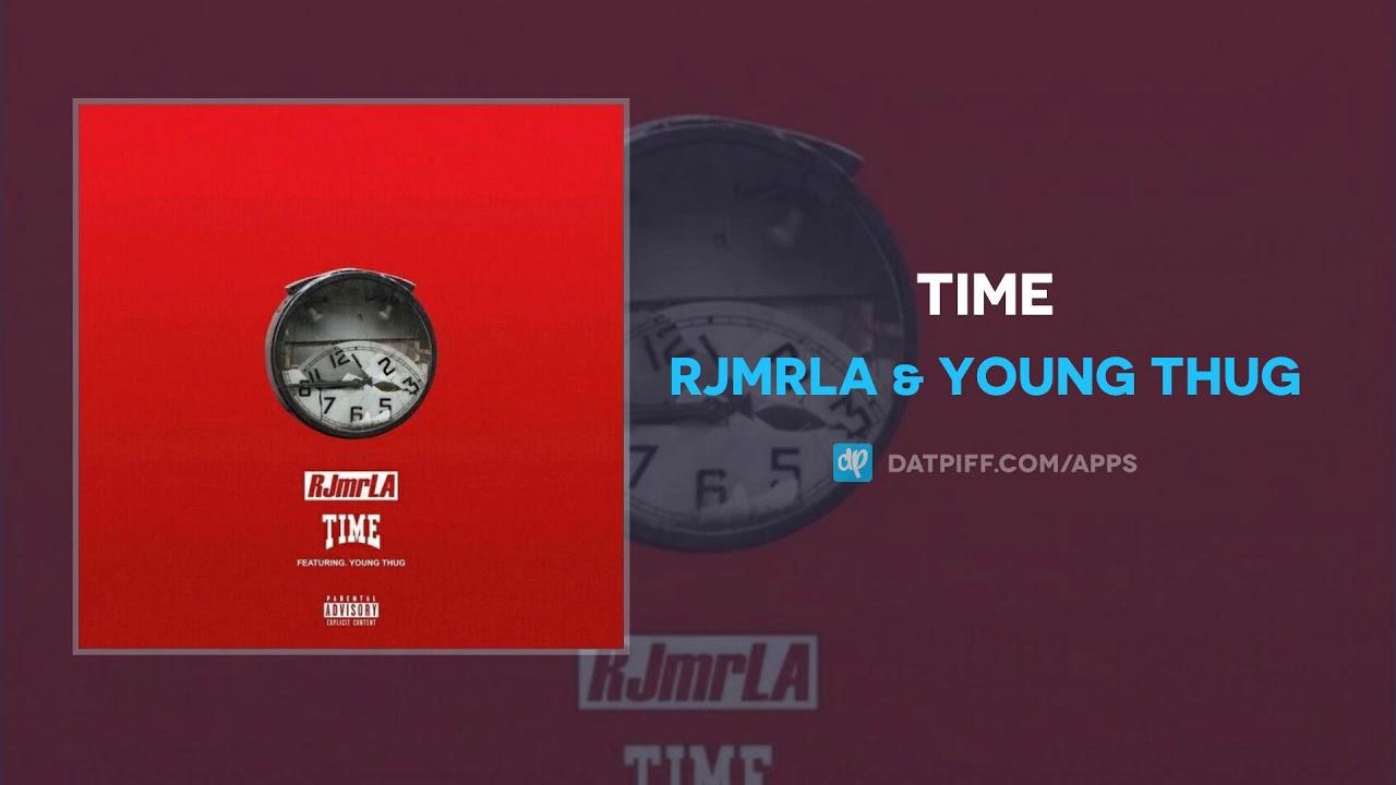 RJMrLA & Young Thug — Time (AUDIO)