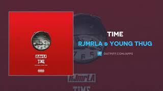 RJMrLA & Young Thug - Time (AUDIO)