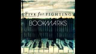 Repeat youtube video Five For Fighting - You'll Never Change