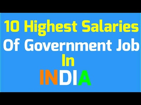 10 Highest Salaries of Government Job in INDIA .  हिन्दी.