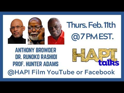 HAPI Talks to Anthony Browder, Runoko Rashidi & Hunter Adams - Blueprint for Black Power!