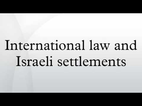 International law and Israeli settlements