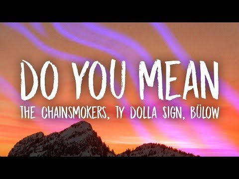 The Chainsmokers, Ty Dolla $ign - Do You Mean (Lyrics) Ft. Bülow
