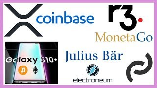 XRP Live on Coinbase PRO - MonetaGO R3 Corda - Samsung Crypto Partners - Julius Baer - Curv Wallet