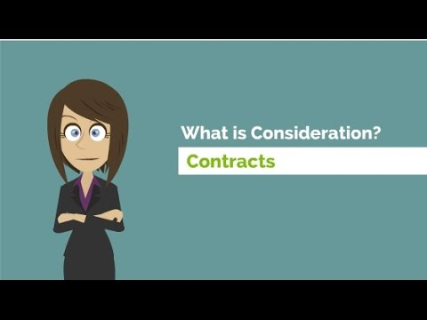 What is Consideration? (Contracts)