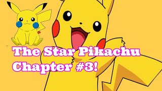 The Star-Bellied Pikachu: Chapter 3! (2019)