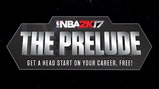 NBA 2K17 Presents: The Prelude Trailer