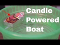 Make a candle powered boat in less than 10 minutes
