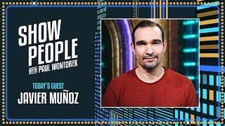 Show People with Paul Wontorek: Javier Muñoz