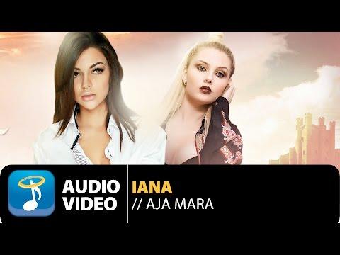 Iana feat. Alessandra - Aja Mara (Official Audio Video HQ)