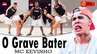 Baixar MC Kevinho - O Grave Bater - Coreografia   KDence