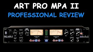 art Pro MPA II 2 Channel Tube Preamp - Professional Review