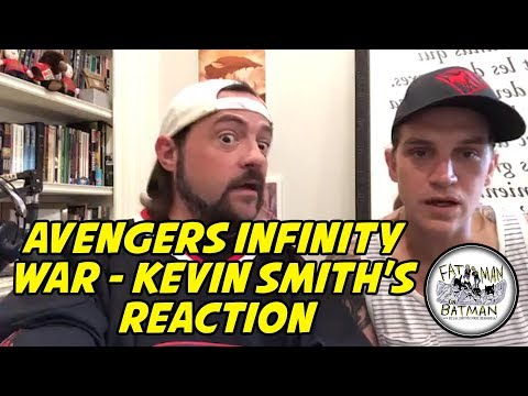 AVENGERS INFINITY WAR - KEVIN SMITH'S REACTION
