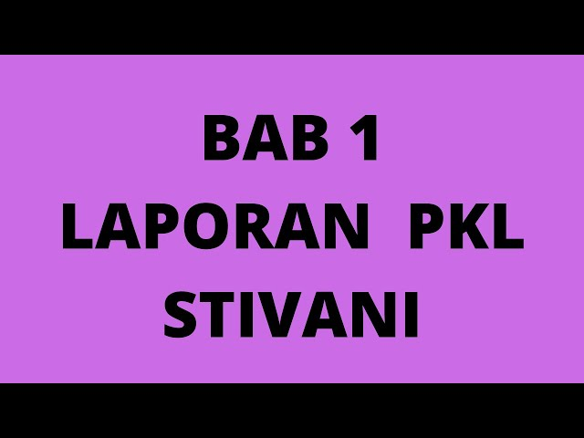 BAB 1 LAPORAN  PKL STIVANI