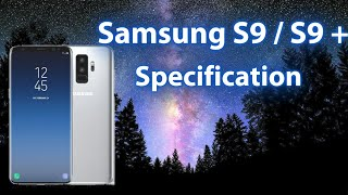 Samsung Galaxy S9 / S9 Plus  Specification