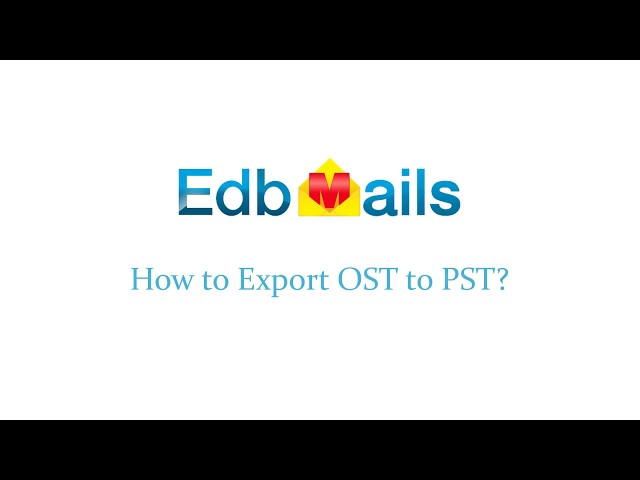 EdbMails – Export Exchange OST to PST file
