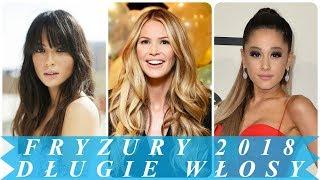 Modne fryzury damskie długie włosy gwiazd 2018
