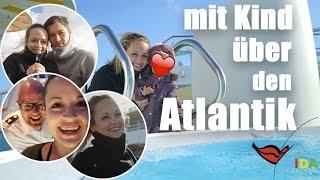 Familienurlaub AIDA I Transatlantik 1. Seetag I Urlaub machen I Mellis Blog