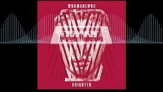 WhoMadeWho - Inside World 'Brighter' Album
