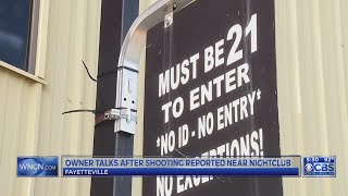 Fayetteville club owner talks about shooting at establishment