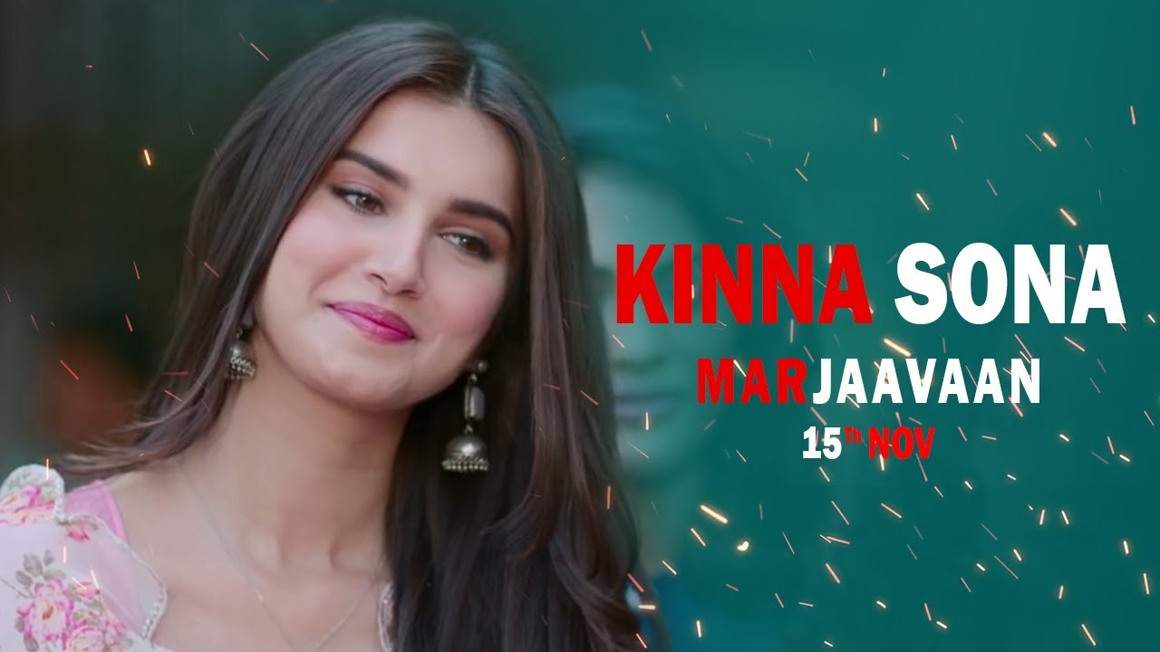 Kinna Sona - Full Song | Marjaavaan | Meet Bros, Kumaar, Jubin N, Dhvani Bhanushali New song 2019