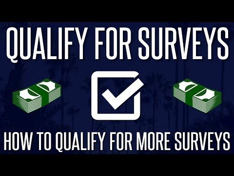 Tips - How To Qualify For More Surveys | 2018
