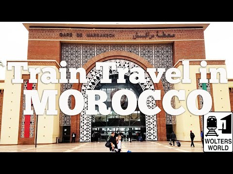 The Train from Marrakech to Casablanca, Morocco: Our Experience