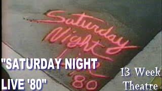 """""""Saturday Night Live '80"""" - 13 Week Theatre"""