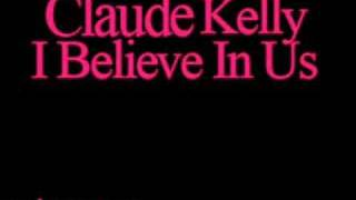 Watch Claude Kelly I Believe In Us video