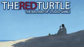 The Red Turtle - The Bastard of Studio Ghibli