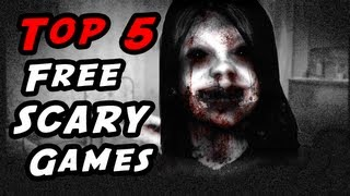 Top 5 Scary Free Games