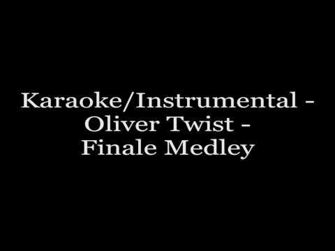 Karaoke/Instrumental - Oliver Twist - Finale Medley