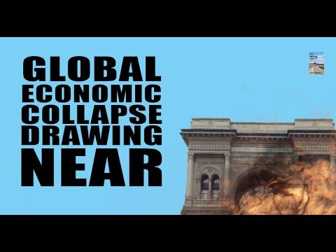 Why the Global Economic Collapse has Passed the Point of NO RETURN!