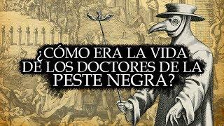 ¿Cómo era la vida de los doctores de la peste negra?