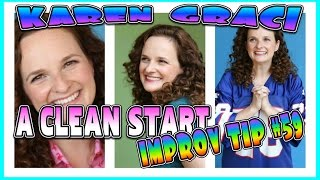 Video A CLEAN START - IMPROV TIP #59 (with guest tipper Karen Graci) download MP3, 3GP, MP4, WEBM, AVI, FLV Juli 2018