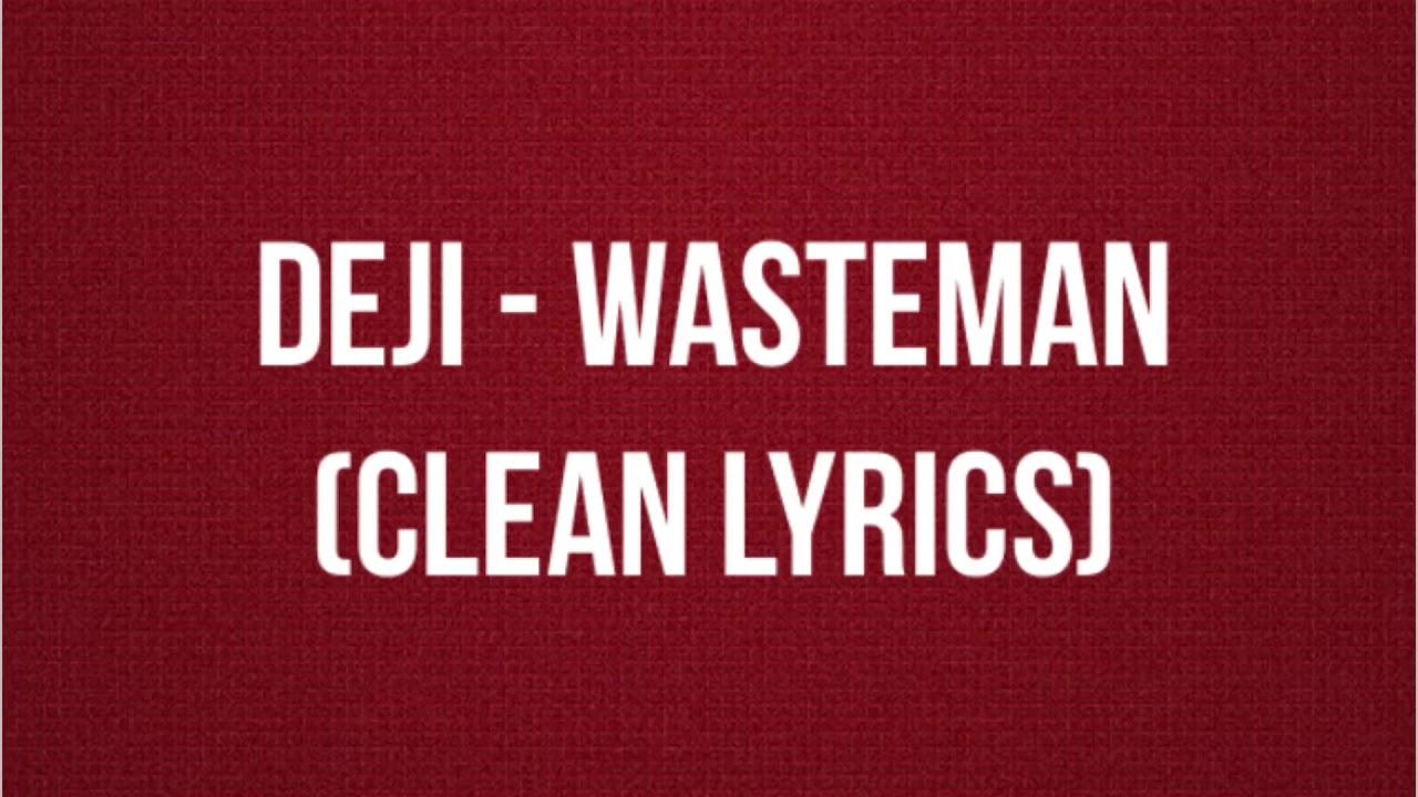 a70041e88f72bb Deji - Wasteman (Clean Lyrics) (HML) - YouTube